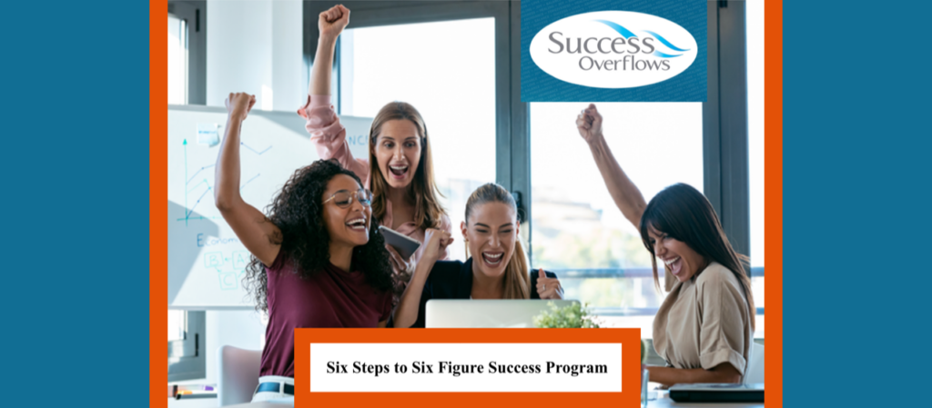 Six Steps to Six-Figure Success Program